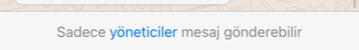 whatsapp sadece yoneticiler mesaj gonderebilir